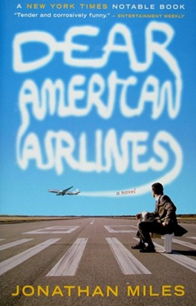 """Dear American Airlines"" by Jonathan Miles"